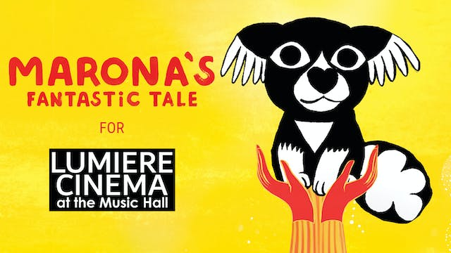 Lumiere Cinema presents MARONA'S FANTASTIC TALE