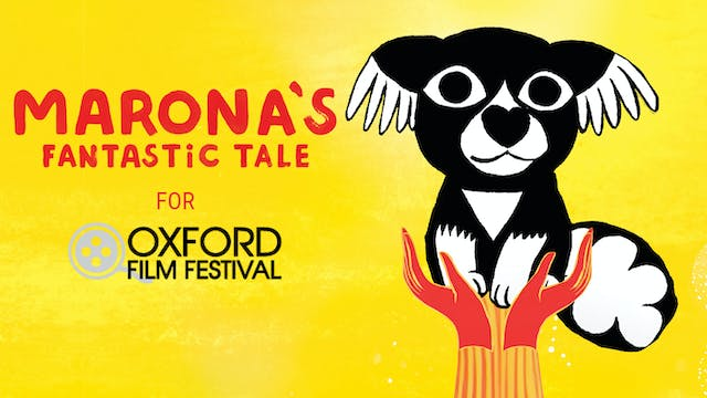 MARONA'S FANTASTIC TALE for Oxford Film Festival