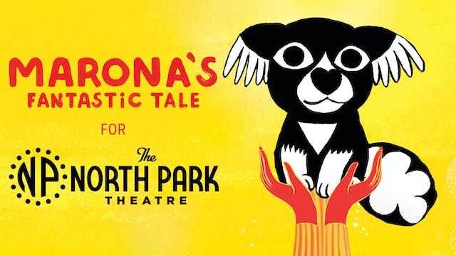 North Park presents MARONA'S FANTASTIC TALE
