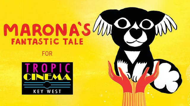 Tropic Cinema presents MARONA'S FANTASTIC TALE