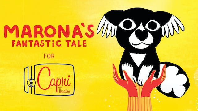 Capri Theatre presents MARONA'S FANTASTIC TALE