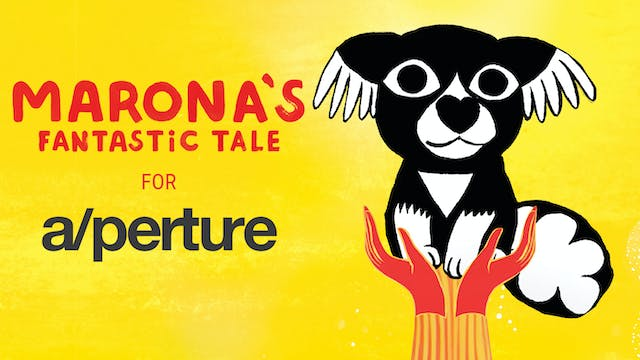 a/perture cinema presents MARONA'S FANTASTIC TALE