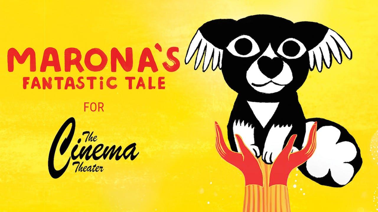 Cinema Theater presents MARONA'S FANTASTIC TALE