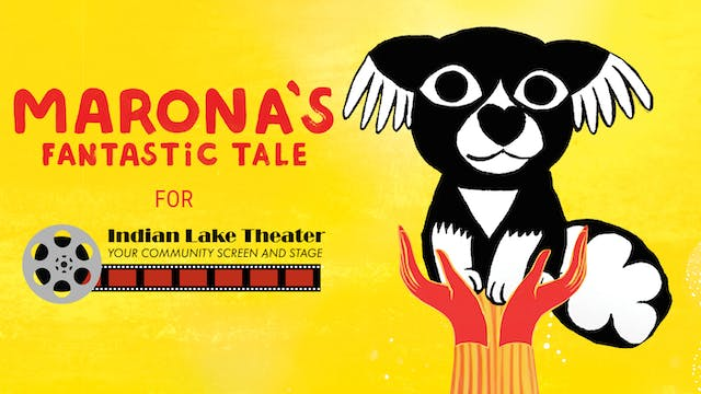 MARONA'S FANTASTIC TALE for Indian Lake Theater