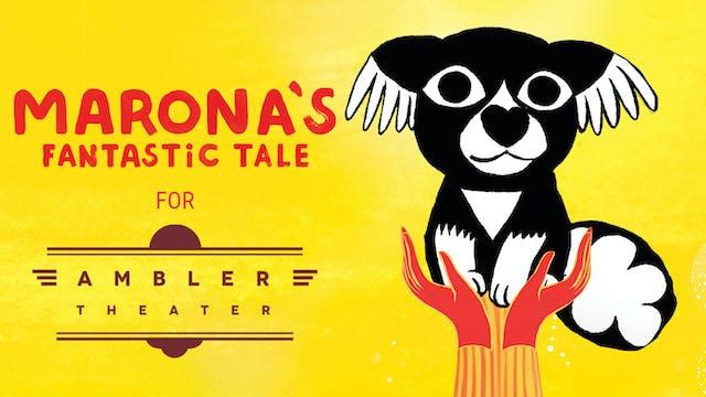 Ambler Theatre presents MARONA'S FANTASTIC TALE