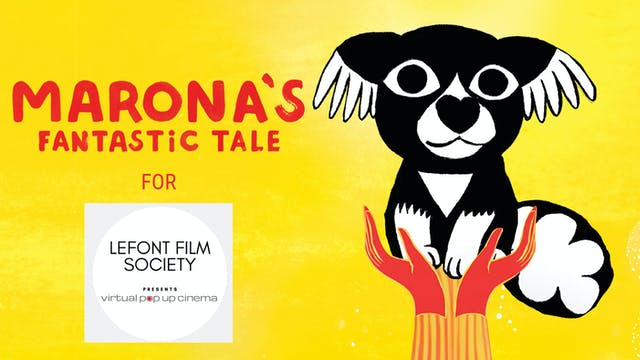 MARONA'S FANTASTIC TALE for Lefont Film Society