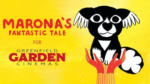Garden Cinemas presents MARONA'S FANTASTIC TALE