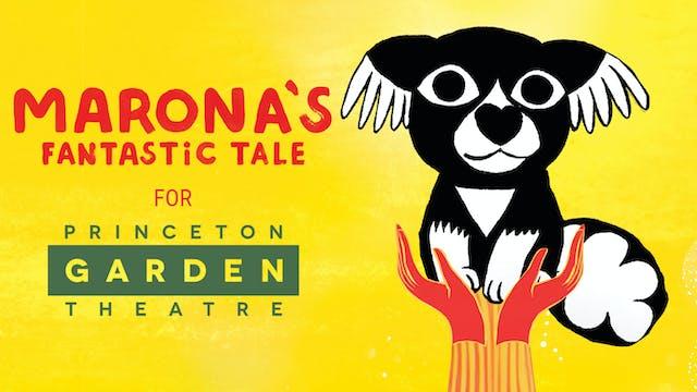 Princeton Garden presents MARONA'S FANTASTIC TALE