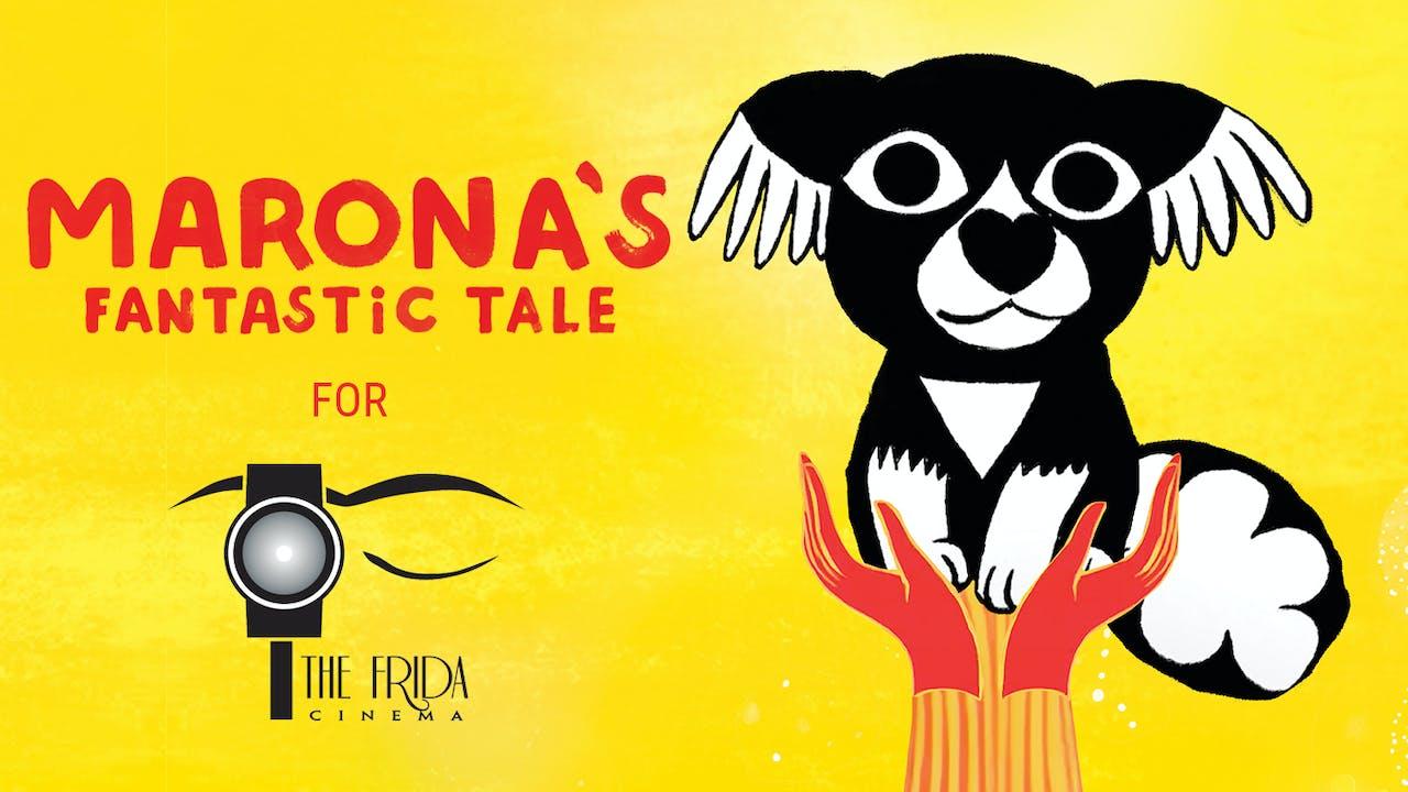 The Frida Cinema presents MARONA'S FANTASTIC TALE