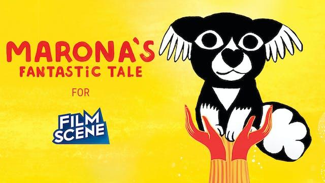 FilmScene presents MARONA'S FANTASTIC TALE