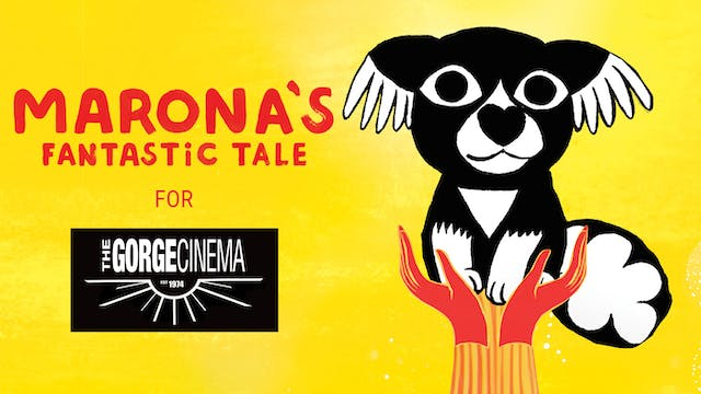 The Gorge Cinema presents MARONA'S FANTASTIC TALE