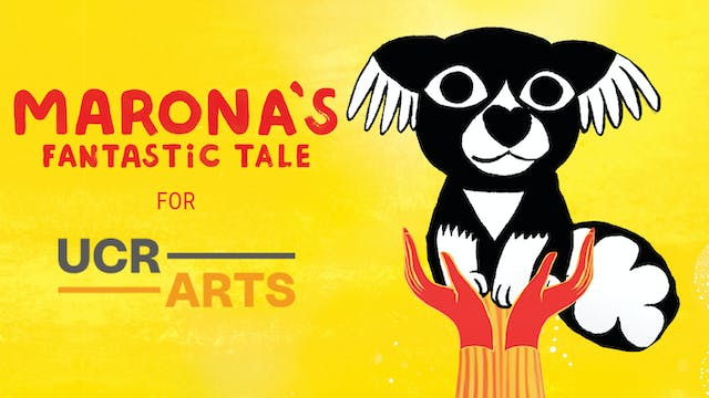 UCR Arts presents MARONA'S FANTASTIC TALE