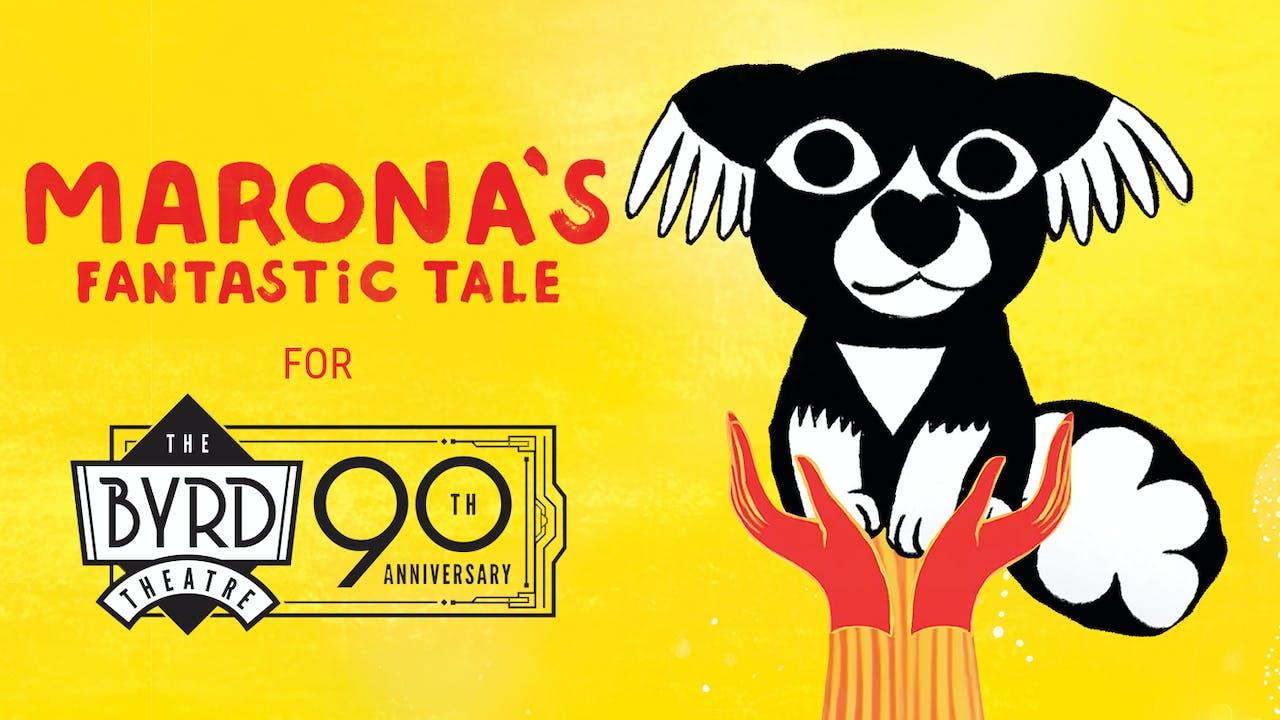 Byrd Theatre presents MARONA'S FANTASTIC TALE