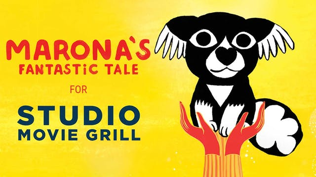 MARONA'S FANTASTIC TALE for Studio Movie Grill