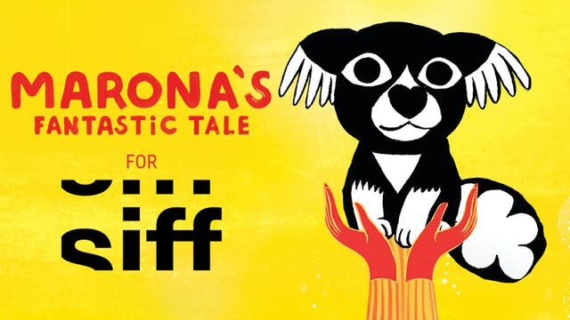 SIFF presents MARONA'S FANTASTIC TALE