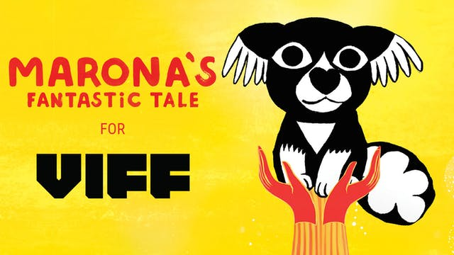 VIFF presents MARONA'S FANTASTIC TALE
