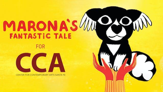 CCA Santa Fe presents MARONA'S FANTASTIC TALE