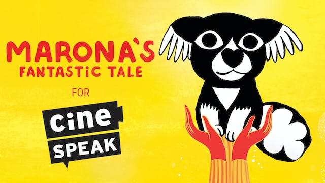 cinéSpeak presents MARONA'S FANTASTIC TALE
