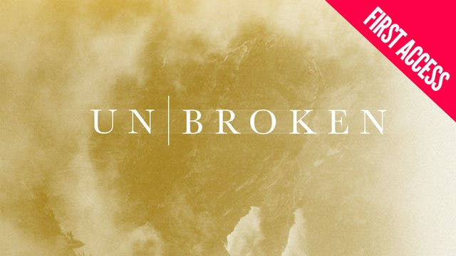 Unbroken 2018 | First Access Package | March 8–10