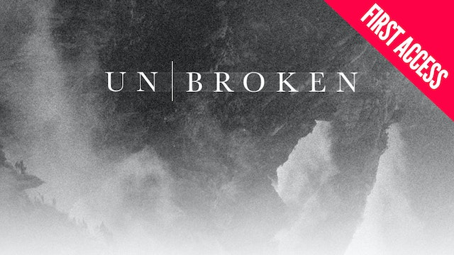 Unbroken | First Access Package | March 2–4 2017