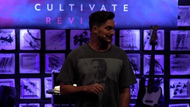 Session 13 - Richie Seltzer - Cultivate Revival San Antonio