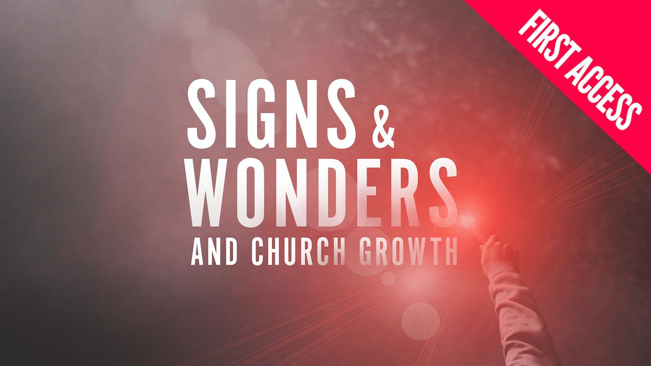 Signs & Wonders and Church Growth | First Access