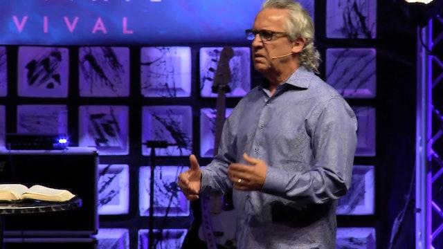 Session 6 - Bill Johnson - Cultivate Revival San Antonio