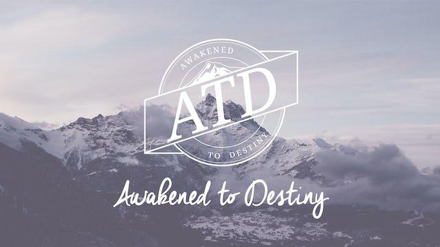 Awakened to Destiny
