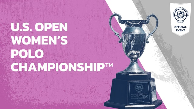 U.S. Open Women's Polo Championship™