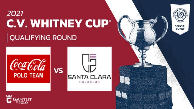 2021 - C.V. Whitney Cup® - Qualifying Rounds - Coca-Cola vs Santa Clara
