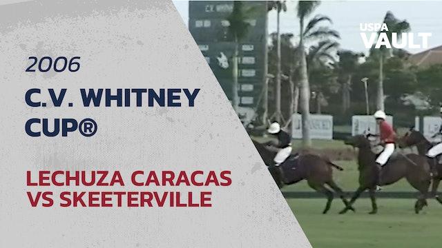 2006 C.V. Whitney Cup® - Lechuza Caracas vs Skeeterville
