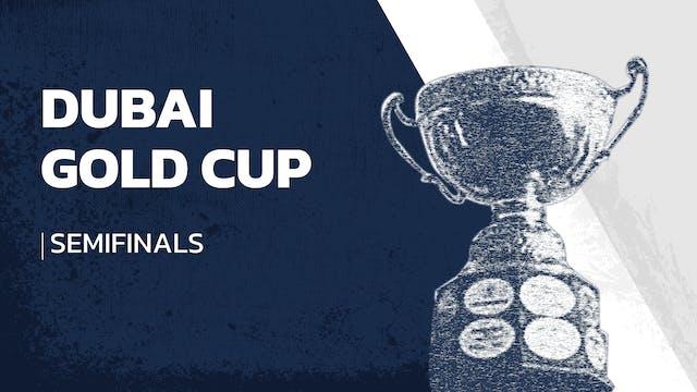 2021 - Dubai Gold Cup - Semifinals - ...