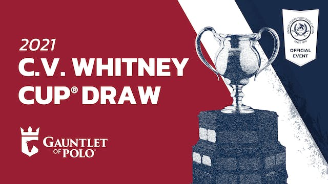 C.V. Whitney Cup Draw