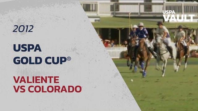 2012 USPA Gold Cup - Valiente vs Colo...