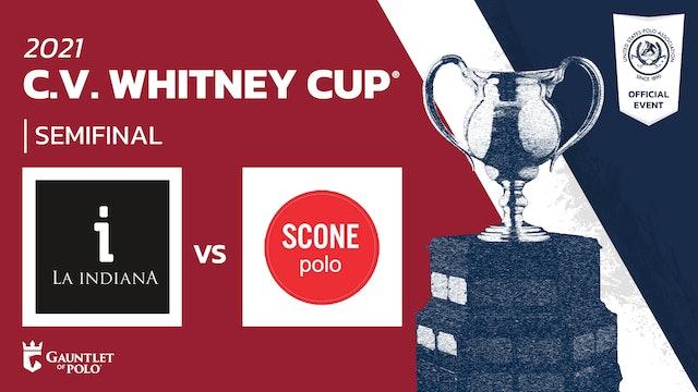 2021 - C.V. Whitney Cup® - Semifinals - La Indiana vs Scone