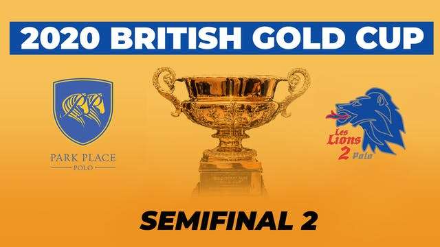 2020 British Gold Cup - Semifinal 2