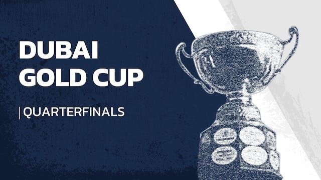 2021 - Dubai Gold Cup - Quarterfinals...