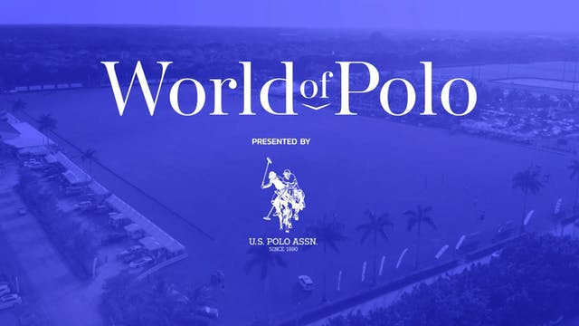 World of Polo - Show 5 - Santa Barbara