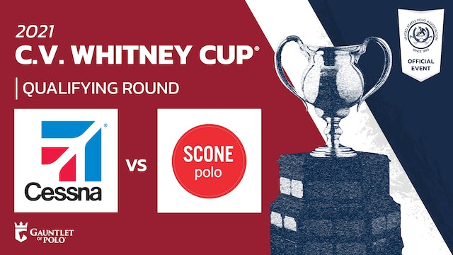 2021 - C.V. Whitney Cup® - Qualifying Rounds - Cessna vs Scone