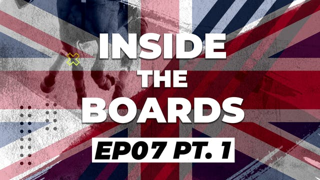 Inside The Boards - Episode 7 (Part 1)