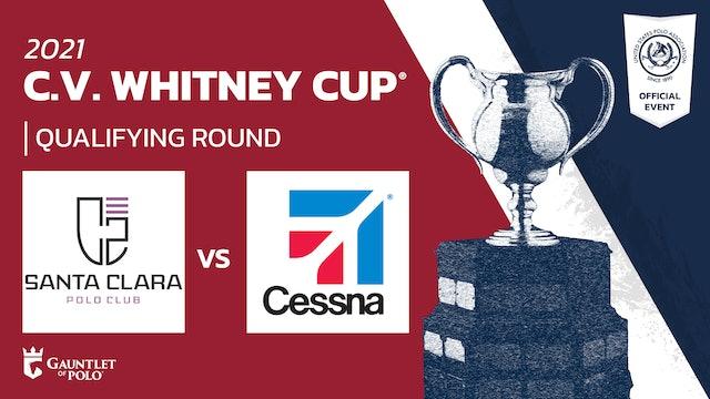 2021 - C.V. Whitney Cup® - Qualifying Rounds - Cessna vs Santa Clara