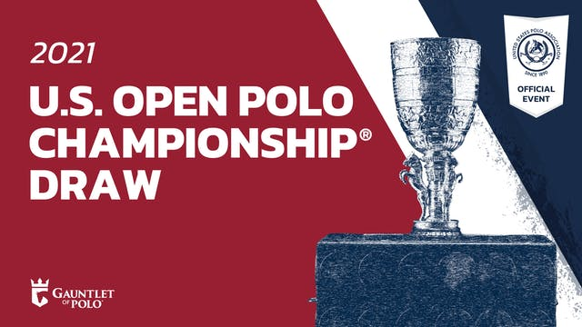 2021 U.S. Open Polo Championship® Draw