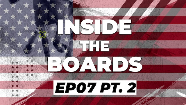 Inside The Boards - Episode 7 (Part 2)