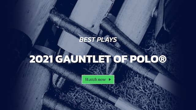 2021 Gauntlet of Polo®  Best Plays