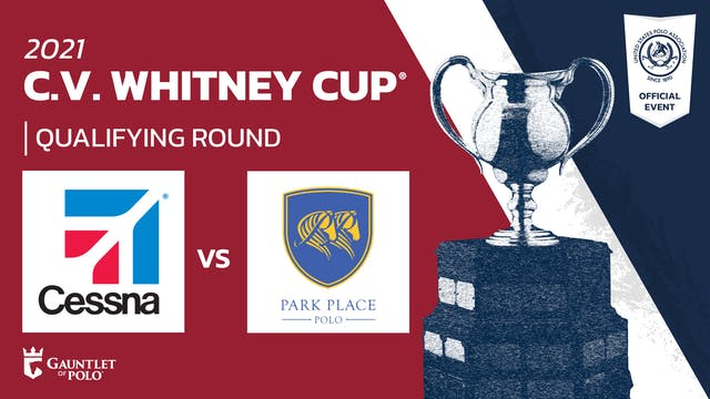 2021 - C.V. Whitney Cup® - Qualifying Rounds - Cessna vs Park Place