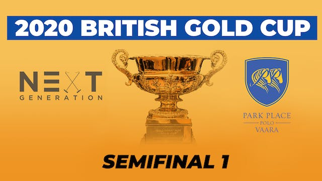 2020 British Gold Cup - Semifinal 1
