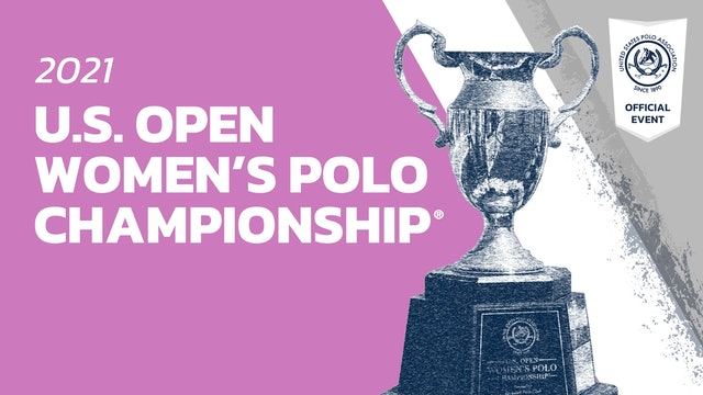 2021 - U.S. Open Women's Polo Championship® - Dundas vs Iconica