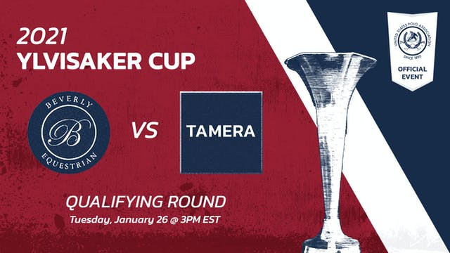 2021 - Ylvisaker Cup - Qualifying rounds - Beverly Polo vs Tamera
