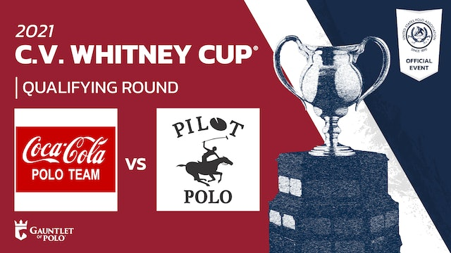 2021 - C.V. Whitney Cup® - Qualifying Rounds - Coca-Cola vs Pilot