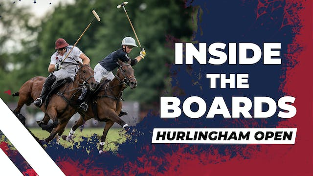 Inside the Boards - 2020 Hurlingham Open